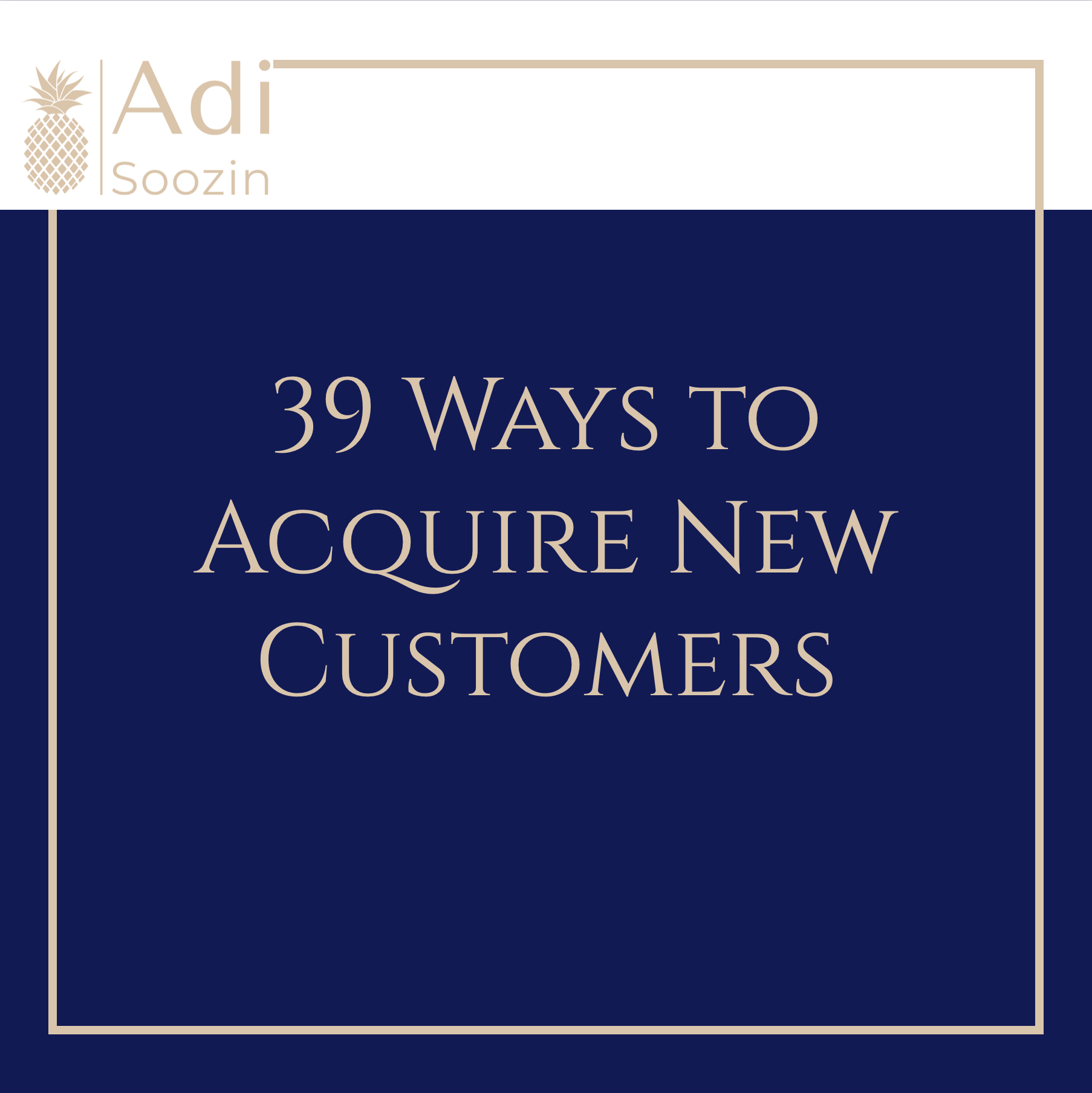 39 Ways To Acquire New Customers
