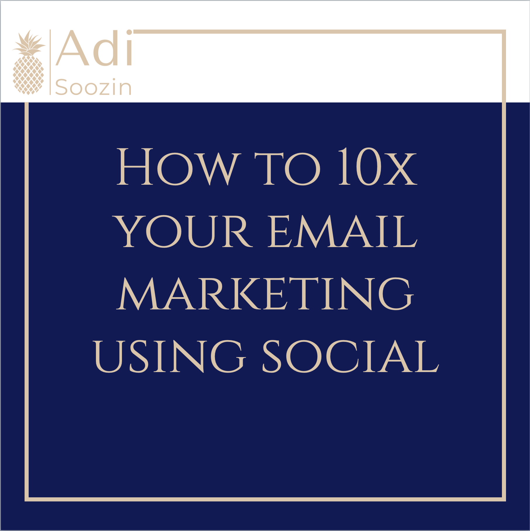 How To 10x Your Email Marketing Using Social